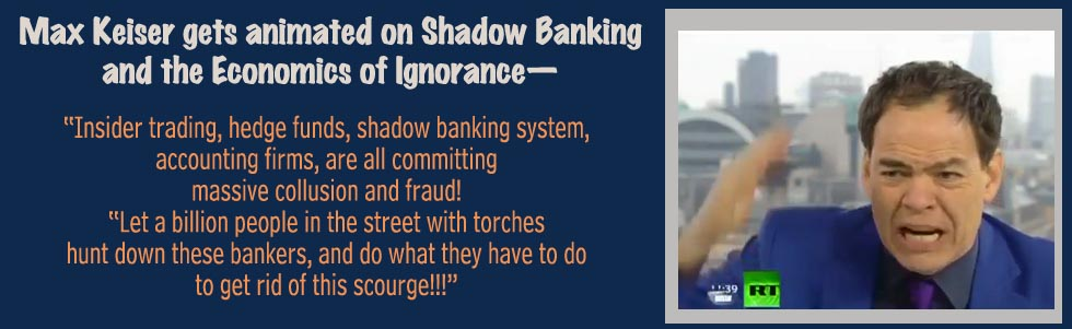 Max Keiser on Shadow Banking